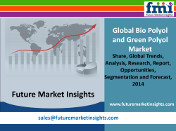 Bio Polyol and Green Polyol Market - Global Industry Analysis and Opportunity Assessment 2014