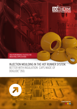injection moulding in the hot runner system. better with