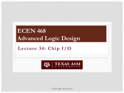 Lecture 34: Chip I/O ECEN 468 Advanced Logic Design