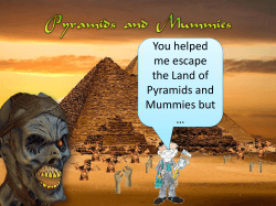 You helped me escape the Land of Pyramids and Mummies but …