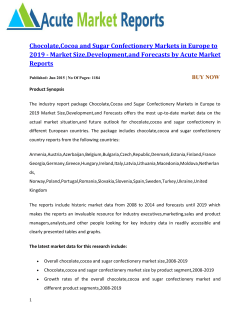 Chocolate,Cocoa and Sugar Confectionery Markets in Europe to 2019 - Market Size,Development,and Forecasts by Acute Market Reports