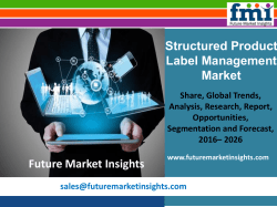 Structured Product Label Management Market Segments, Opportunity, Growth and Forecast By End-use Industry 2016-2026