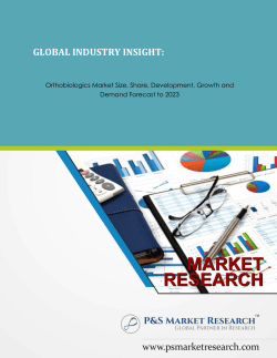 Orthobiologics Market Size, Share, Development, Growth and Demand Forecast to 2023 by P&S Market Research