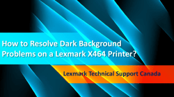 How to resolve dark background problems on a Lexmark X464 printer?