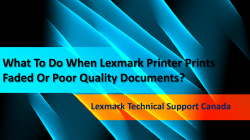 What To Do When Lexmark Printer Prints Faded Or Poor Quality Documents