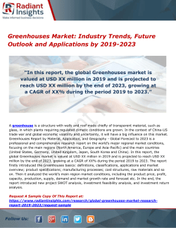 Greenhouses Market- Industry Trends, Future Outlook and Applications by 2019-2023
